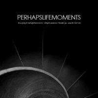 perhapslifemoments by Kurt Ahs